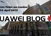 Liveticker Huawei P8 London