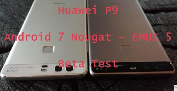 Huawei P9 Android 7 Beta Test