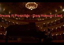 Dream It Possible – Das Huawei Lied