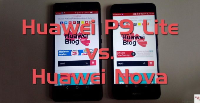 Vergleich: Huawei P9 Lite vs. Huawei Nova