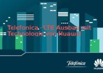Telefonica – LTE Ausbau mit Technologie von Huawei