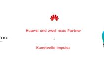 Huawei und zwei neue Partner  – Kunstvolle Impulse