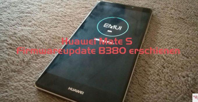 Huawei Mate S – Firmwareupdate B380 erschienen *LEAK*