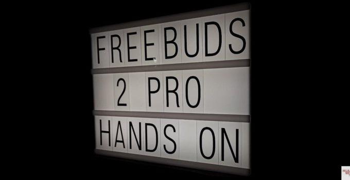 huawei_freebuds_2_pro_hands_ersteinrichtung_on_unboxing_titel