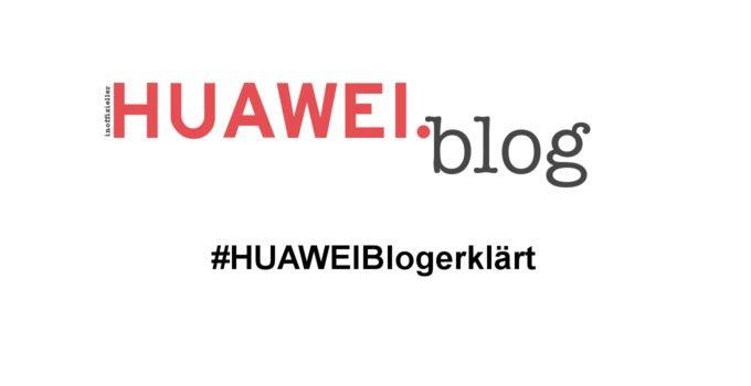 #HUAWEIblogerklärt