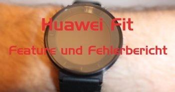 Huawei Fit Feature und Fehlerbericht