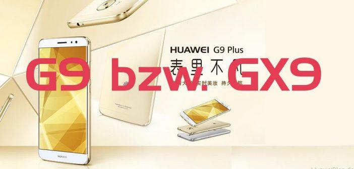 Huawei GX9, oder doch das G9 Plus?