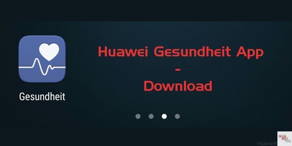 Huawei Gesundheit / Health App Download - Huawei Blog