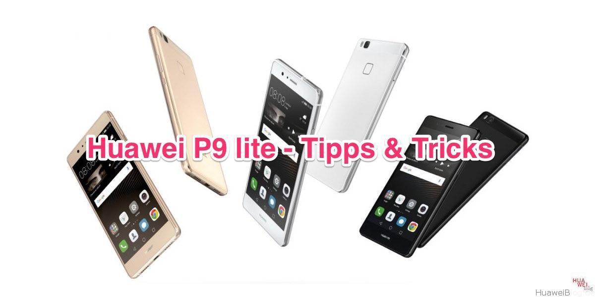 Huawei P9 lite - Tipps, Tricks und geheime Codes - Huawei Blog