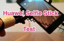 Huawei Selfie Stick Test