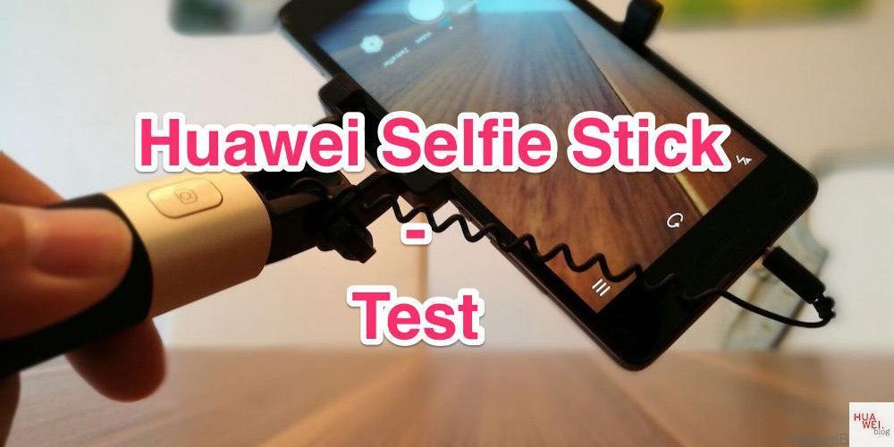 huawei selfie stick im huaweiblog test huawei blog. Black Bedroom Furniture Sets. Home Design Ideas