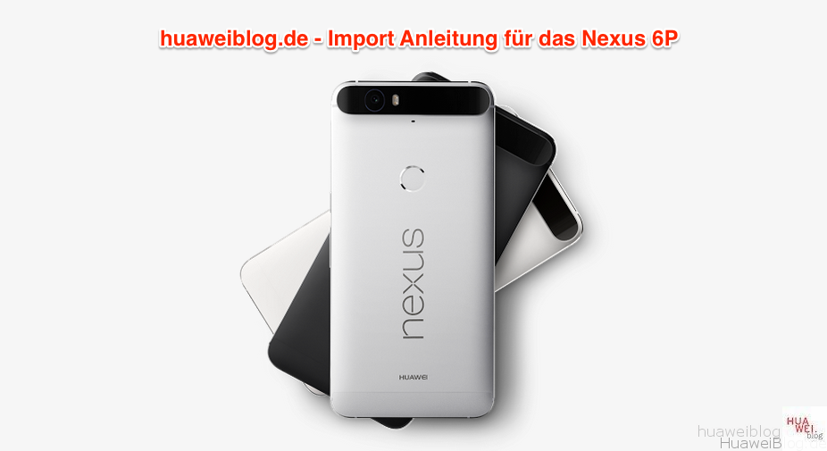 Nexus 6P - Import - Anleitung - Google Store
