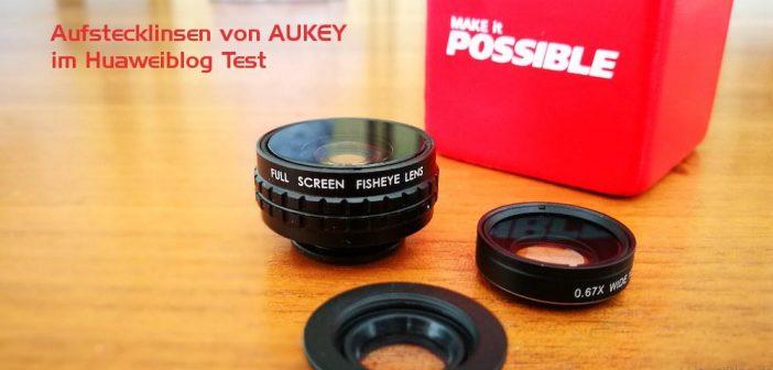 Aufsteck Linsen Kit für Huawei Geräte von AUKEY im Test