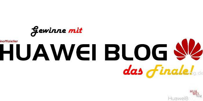 Huawei Blog Final Gewinnspiel