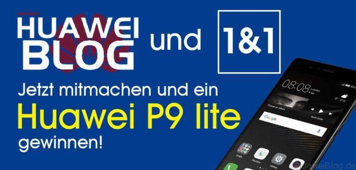 1&1 und wir verlosen ein Huawei P9 lite – wie geil ist das denn!?