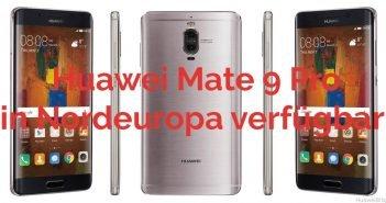 Huawei Mate 9 Pro in Nordeuropa verfügbar