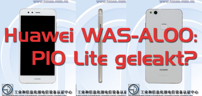 Huawei WAS-AL00: P10 Lite als Nova Youth Edition in China?