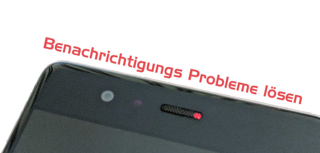 Huawei Push Benachrichtigungen Probleme Lösung Anleitung