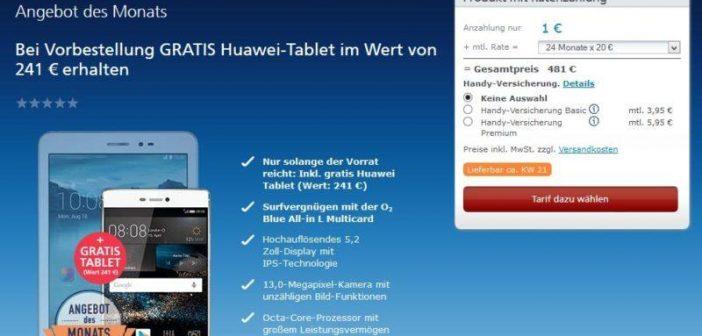 Huawei P8 + gratis Tablet von o2