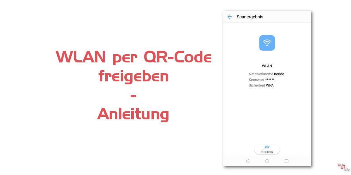 WLAN teilen per QR Code [Anleitung] - Huawei Blog